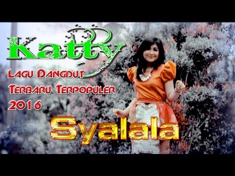 Lagu Dangdut Terbaru 2016 Gratis Goyang Katy Populer 2016 | Katy - Syalala [HD]