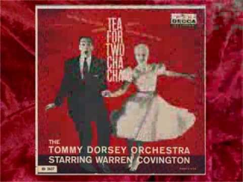 Tommy Dorsey - Warren Covington - Tea For Two Cha Cha - Cha Cha For Gia