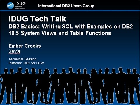 Writing SQL with Examples on DB2 10 5 System Views and Table Functions