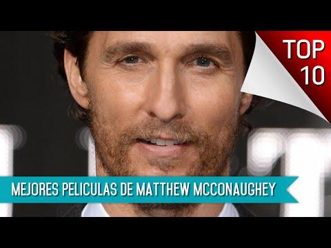 Las 10 Mejores Peliculas De Matthew McConaughey