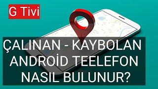 KAYBOLAN VEYA ÇALINAN TELEFON NASIL BULUNUR? Telefon Yerini Tespit Etme! screenshot 1