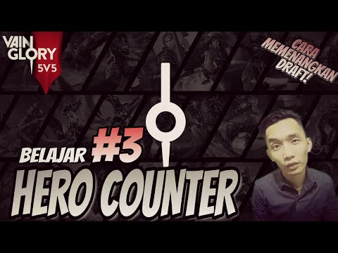 Vainglory Guide - #3 BELAJAR HERO COUNTERING! GUIDE + TIPS MEMENANGKAN DRAFT! Vainglory Indonesia