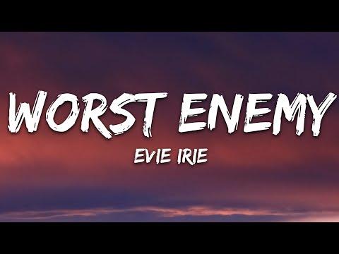 Evie Irie - Worst Enemy