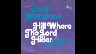 "Chuck Mangione - ""Hill Where The Lord Hides"""