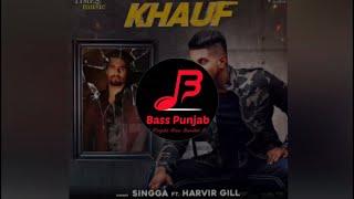 Khauf   Harvir Gill \u0026 Singga   Bass Boosted   Bass Punjab (BP)