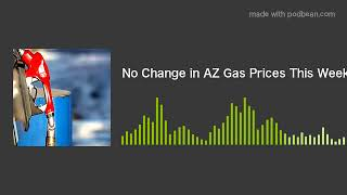 No Change in AZ Gas Prices This Week