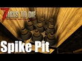 7 Days to Die - Zombie Spike Pit & Maintenance Tunnel