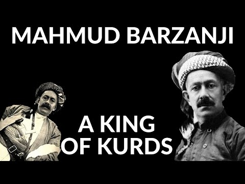 THE FIRST KING OF KURDISTAN - MAHMUD BARZANJI - FULL LIFE STORY - SHORT DOCUMENTARY