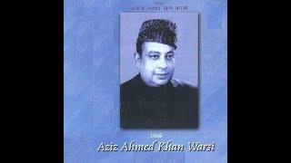 AZIZ AHMED WARSI-'---------------' |Kiya Kashish-e-Husan|