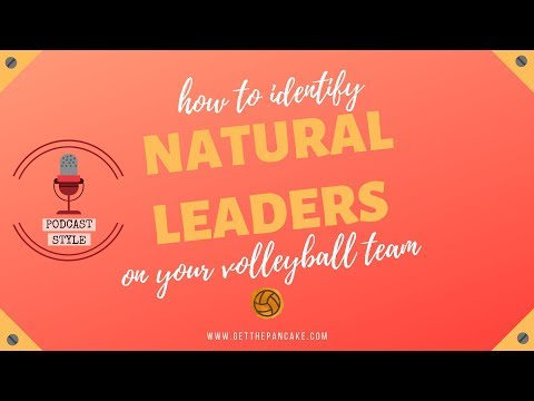 how-to-identify-natural-leaders-on-your-volleyball-team-|-picking-volleyball-captains-|-podcast