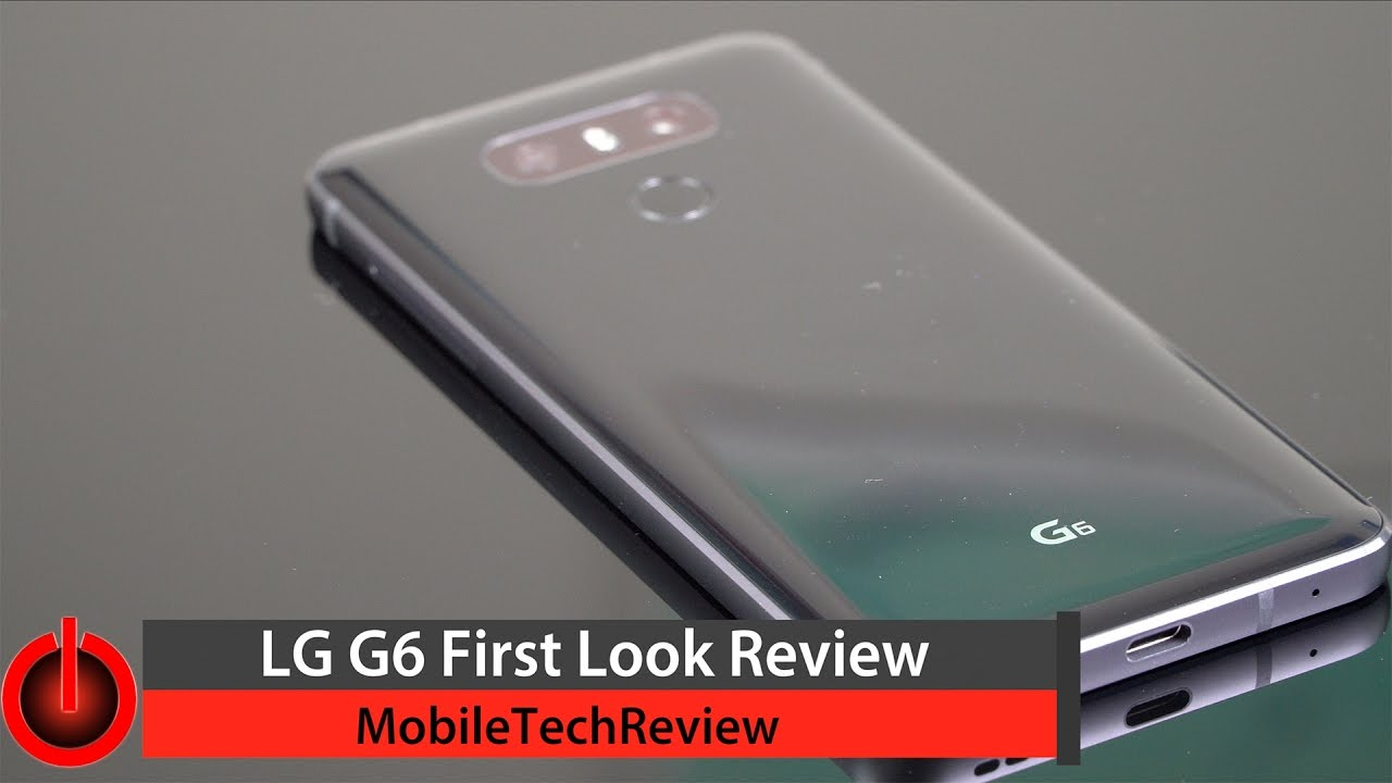 LG G6 First Look Review