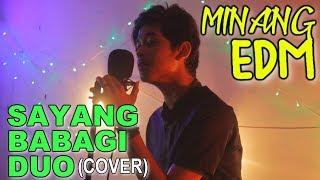 Minang EDM SAYANG BABAGI DUO (COVER)