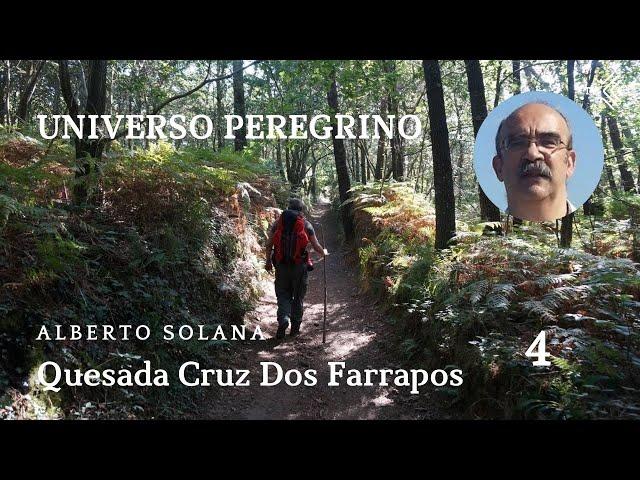 Universo Peregrino 4 - Quesada Cruz Dos Farrapos - El Camino de Santiago TV