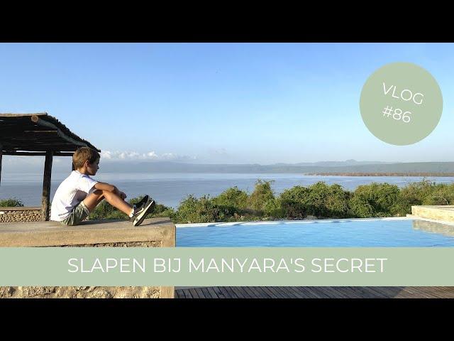 Wij slapen bij Manyara's Secret | Tanzania | Vlog 86 Selma Kamm