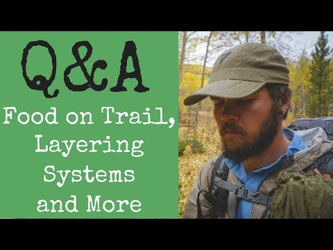 Layering System, Training For A Hike And Food On Trail