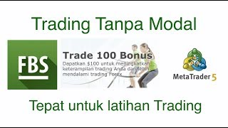 TRADING FOREX TANPA MODAL PAKAI BONUS $100 FBS TERBARU