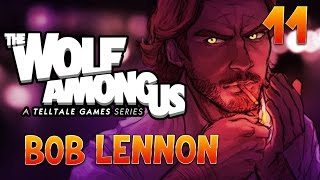 The Wolf Among Us : Bob Lennon - Ep.11 : DANS LA BOUCHE !!!