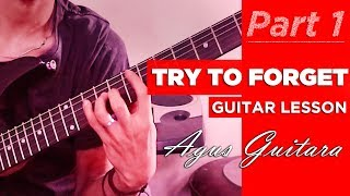 How to play AGUS GUITARA - TRY TO FORGET (Part 1)