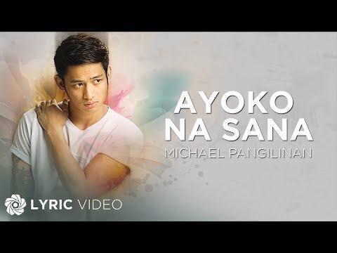 Michael Pangilinan - Ayoko Na Sana (Official Lyric Video)