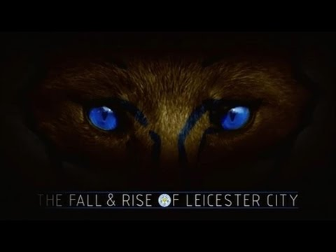 LEICESTER CITY FC - - PART ONE - THE FALL AND RISE OF LEICESTER CITY