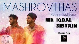 Mashrovthas - Mir Iqbal ft. Sibtain (Official Music Video)