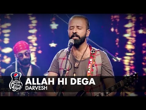 Darvesh | Allah Hi Dega | Full Version | #PepsiBattleOfTheBands