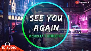 Wiz Khalifa - See You Again ft. Charlie Puth - Furious 7 [8D AUDIO]   Bass Boosted 🎧