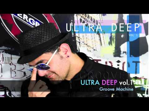 ULTRA DEEP sessions vol 1 by GROOVE MACHINE