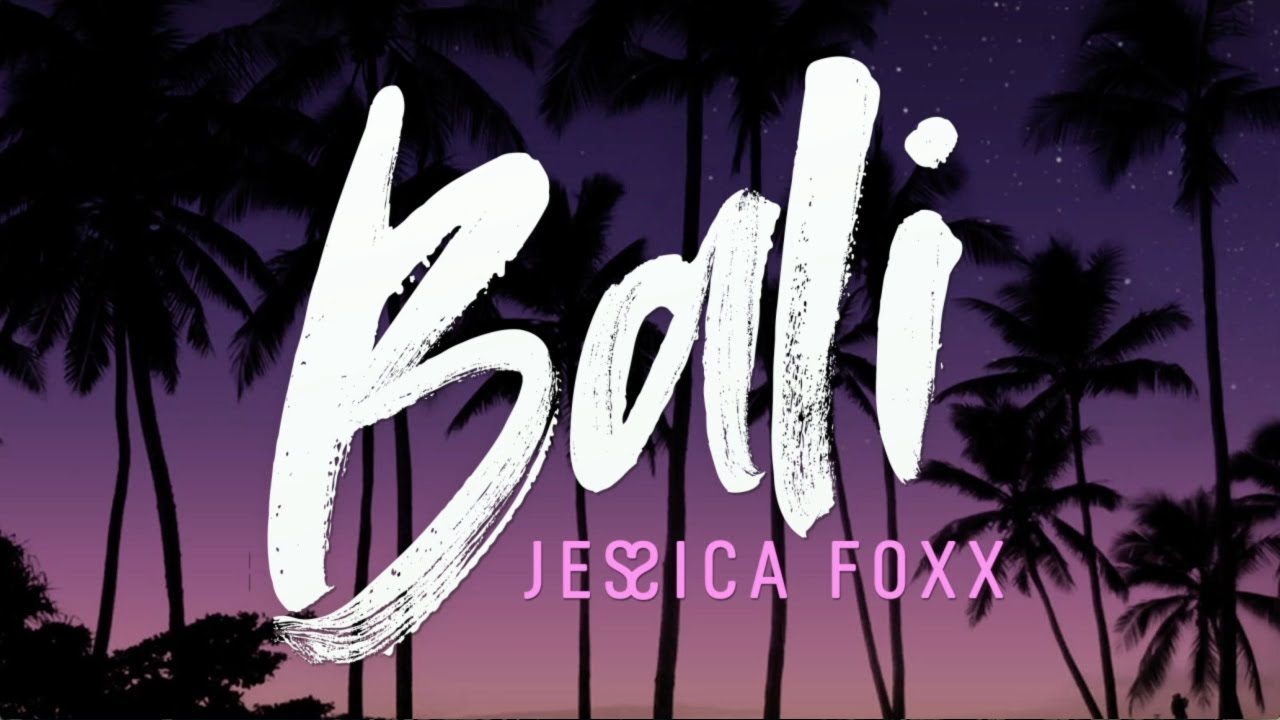 Jessica Foxx - Bali (Official Lyric Video) #1