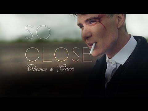 Thomas \u0026 Grace - So Close - Peaky Blinders