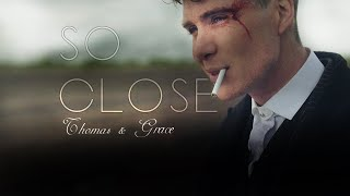 Thomas & Grace - So Close - Peaky Blinders