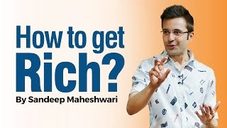 How to get Rich? By Sandeep Maheshwari (in hindi)