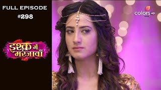 Ishq Mein Marjawan - Full Episode 298 - With English Subtitles