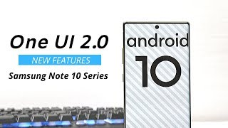 One UI 2.0 Beta 1 ( Android 10 ) Out for Samsung Note 10 Series - New Features