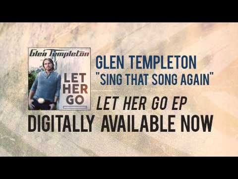 """Glen Templeton """"Sing That Song Again"""" Official Song Stream"""