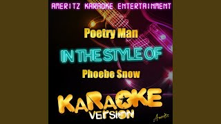 Poetry Man (In the Style of Phoebe Snow) (Karaoke Version)