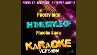Poetry Man (In the Style of Phoebe Snow) (Karaoke Version)