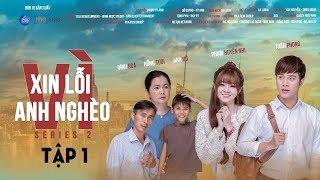 Xin Lỗi Vì Anh Nghèo (Series 2) - Tập 1   PKA Film Group   Phim Ngắn Hay 2018