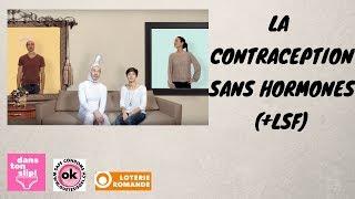 La contraception sans hormones (partie 3+LSF) #008