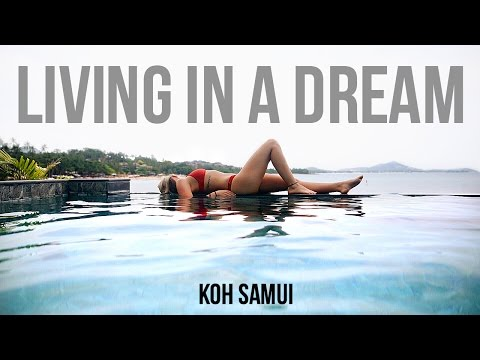 Living in a Dream – Koh Samui