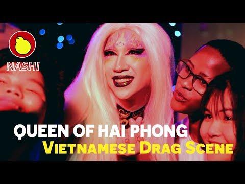 QUEEN OF HAI PHONG - DRAG SCENE IN NORTHERN VIETNAM