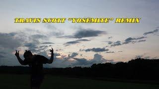 "Travis Scott ""Yosemite"" Remix"