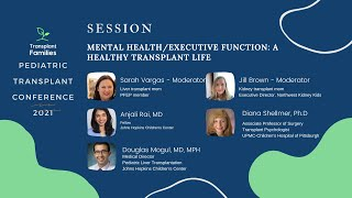 Mental Health/Executive Function: A Healthy Transplant Life - 2021 Pediatric Transplant Conference