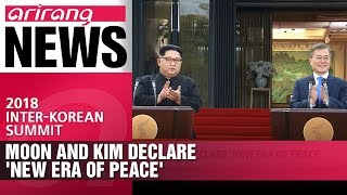 [2018 Inter-Korean Summit] Moon and kim declare 'new era of peace'