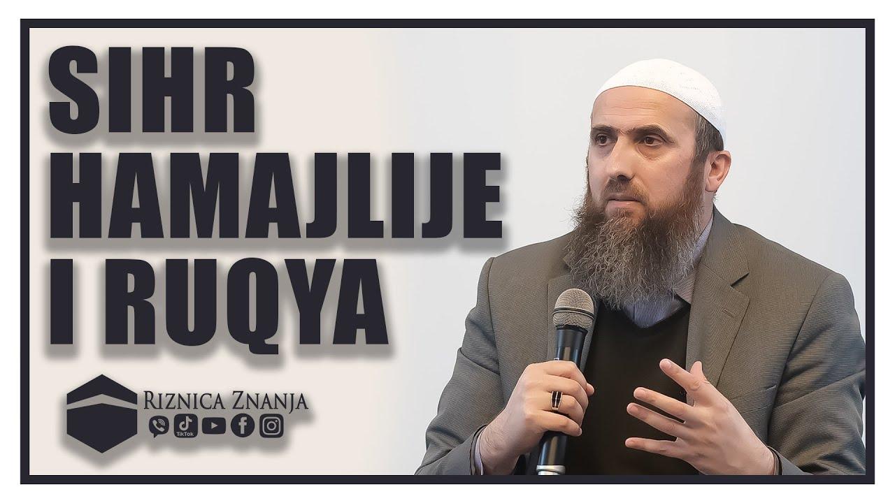 Download Nedžad ef. Hasanović - Sihr, hamajlije i ruqya  / 033 ⁴ᵏ Riznica Znanja