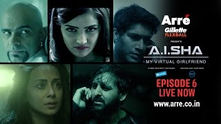 A.I.SHA My Virtual Girlfriend | Episode 6 | An Arre Original Web Series