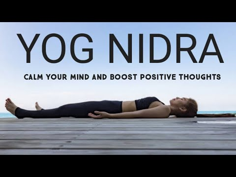 yog nidra l calm your mind and boost positive thoughts l