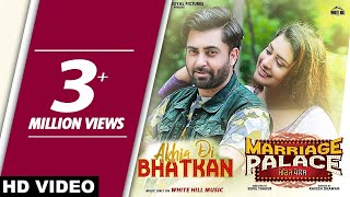 Akhia Di Bhatkan (Full Song) Sharry Mann ft. Mannat Noor | Marriage Palace | New Punjabi Songs 2018