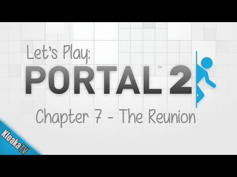 Let's Play: Portal 2 - Chapter 7 - The Reunion [1080p & 60FPS]