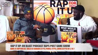 Game 23: Raptors 93 - Bulls 92 | RAP IT UP ON BLAST POST GAME SHOW